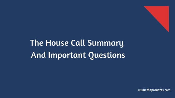 The House Call Summary And Important Questions