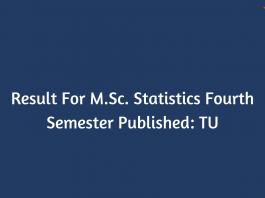 Result For M.Sc. Statistics Fourth Semester Published: TU