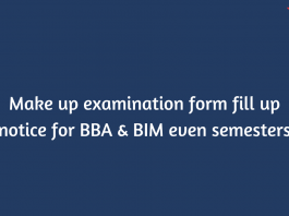 Make up examination form fill up notice for BBA & BIM even semesters : TU