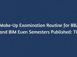 Make-Up Examination 2077 Routine for BBA and BIM Even Semesters Published: TU